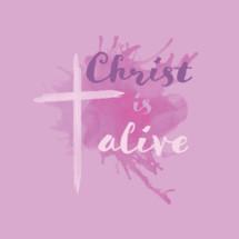 Christ is Alive