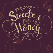 your word is sweeter than honey