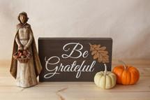Be Grateful sign with pilgrim