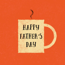 Happy Father's Day type on coffee mug.