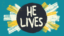 he lives words on an empty tomb