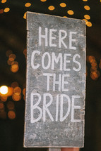 """Here Comes the Bride"" sign"