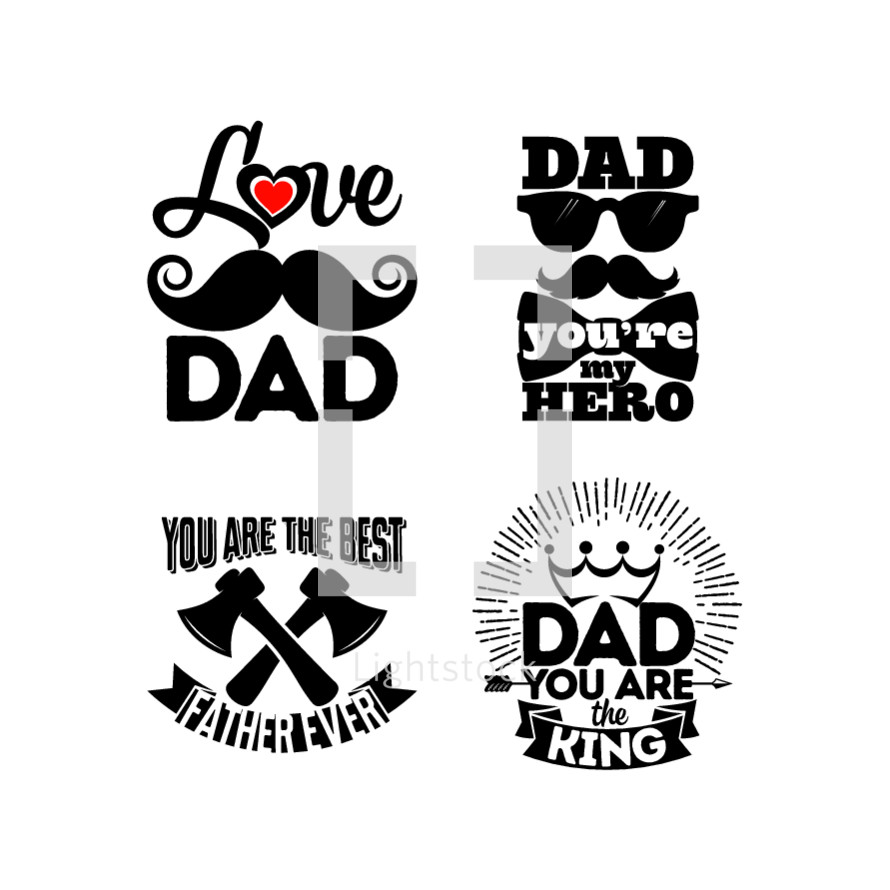 love dad, you are the best father ever, dad you are the king, dad you're my hero