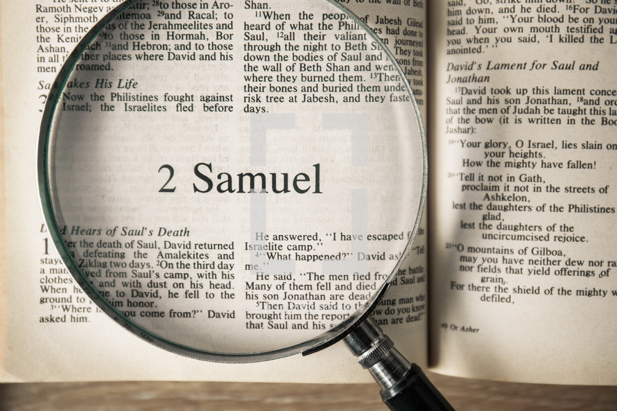 magnifying glass over Bible - 2 Samuel