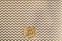 give thanks on gold and white chevron