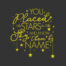 You Placed the Stars in the Sky and Know them By Name