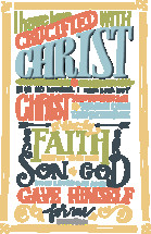 I have been crucified with Christ it is no longer i who live but Christ who lives in me and the life i now live in the flesh I live by faith in the son of God  who loved me and gave himself for me. Galatians 2:20