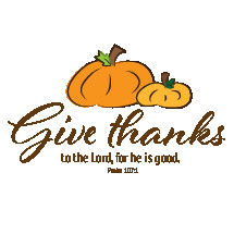 give thanks to the lord for he is good, Psalm 107:1