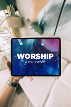 worship from home on a tablet screen
