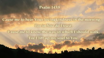 Psalm 143:8 Bible verse written with light on beautiful sunrise landscape