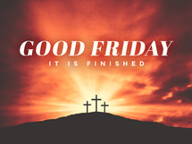 Good Friday it is finished