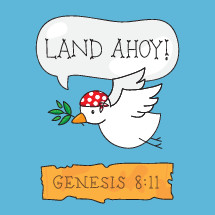 "Land Ahoy! Comedic pirate inspired illustration of Genesis 8:11 ""When the dove returned to him in the evening, there in its beak was a freshly plucked olive leaf! Then Noah knew that the water had receded from the earth."""