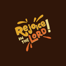 Rejoice in The Lord Typography