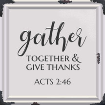 gather together and give thanks