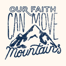 our faith can move mountains