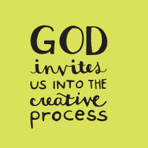 God invites us into the creative process