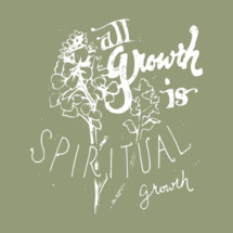all growth is spiritual growth