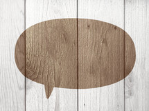 wood boards and speech bubble
