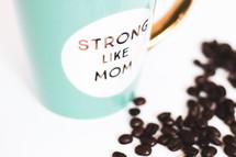 strong like mom coffee mug