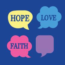 hope, faith, love, blank speech bubbles