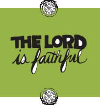 The Lord is Faithful