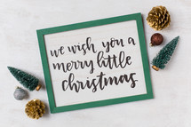 we wish you a merry little Christmas