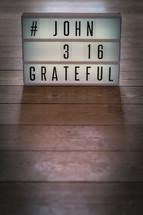 #JOHN 3:16 GRATEFUL