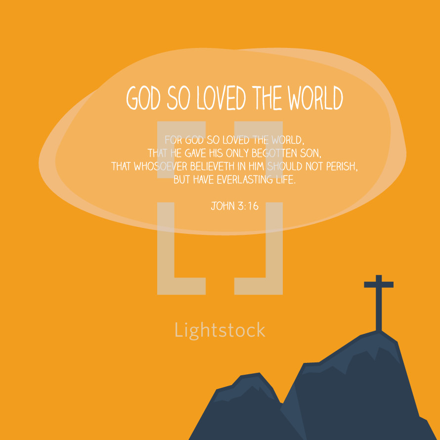 Cross on the hill illustration, God so loved the world, John 3:16, bible verse, words, scripture, icon, cross, hill