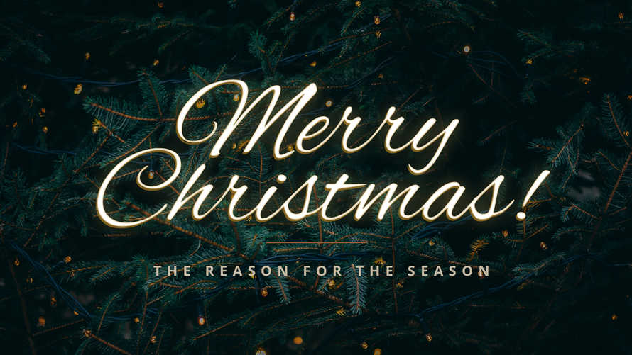Merry Christmas - The Reason for the Season