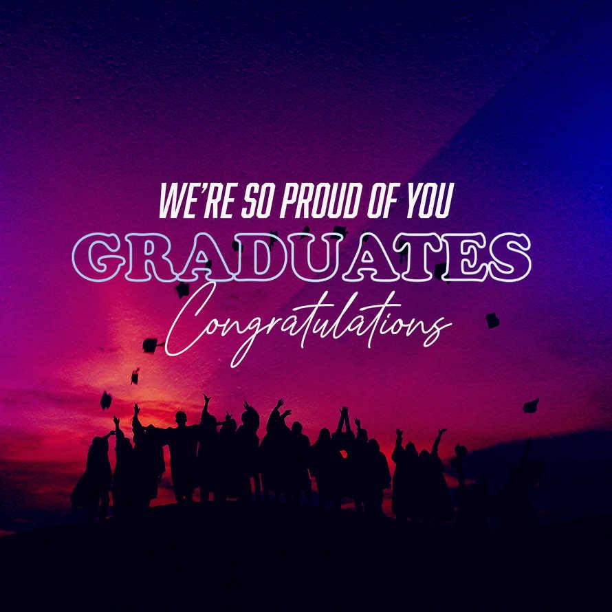 Graduation Social Graphic - We're so proud of you congratulations!