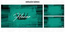 Honor Sermon Series