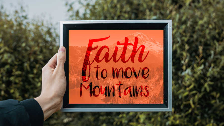 Faith to Move Mountains - Print