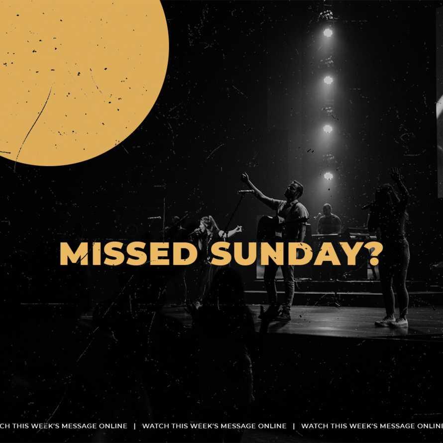 Missed Sunday?