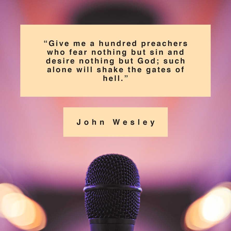 Give me a hundred preachers - John Wesley