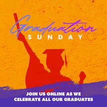 Join us for Online Graduation! Graduation Sunday