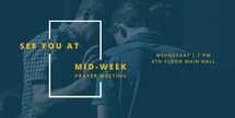 See you at Mid-week prayer meeting
