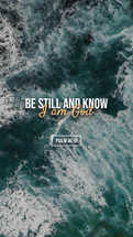 Be Still and know I am God