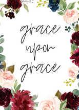 Grace upon grace print