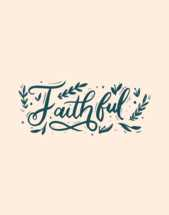 Hand lettered Digital Print - Faithful