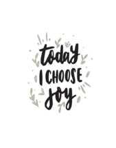 Hand lettered Digital Print - Today I Choose Joy