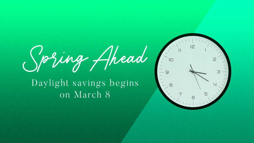 Spring Ahead. Daylight Savings Announcement Slide.