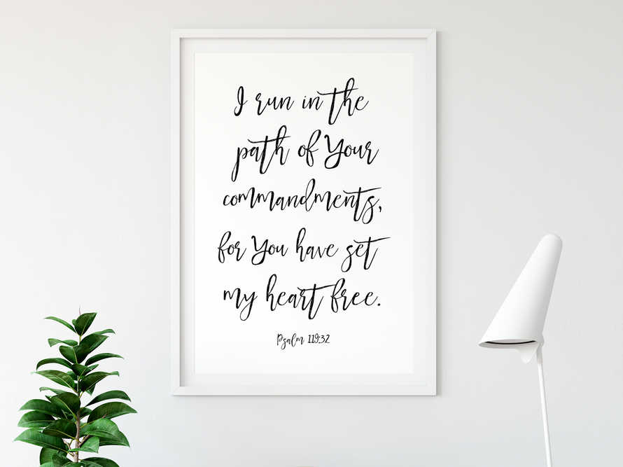 Bible Verse Wall Art, Psalm 119 32, Scripture Prints, I run in the path of your commandments
