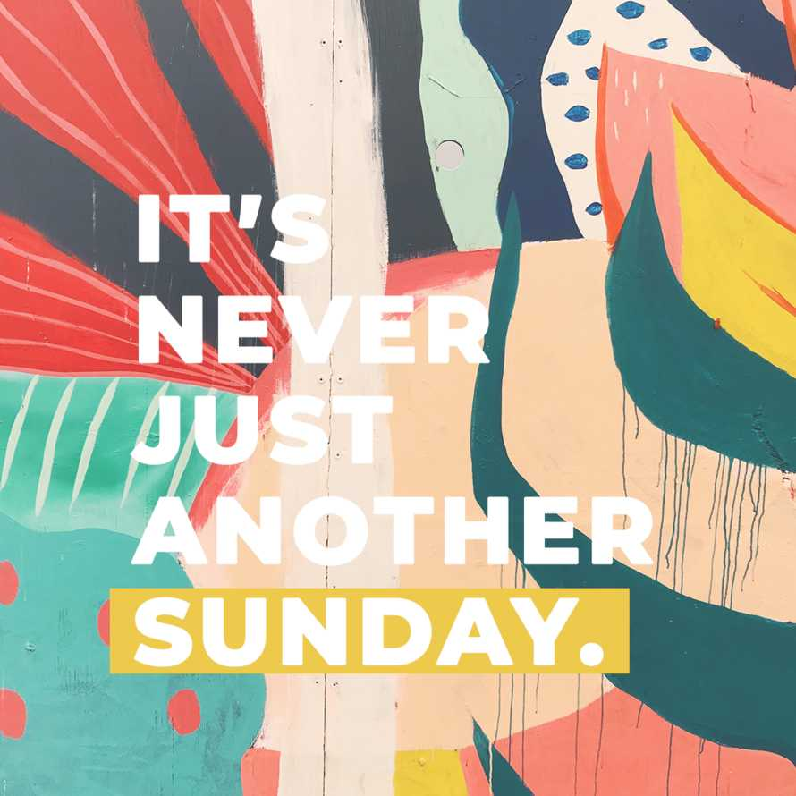 Not Just Another Sunday