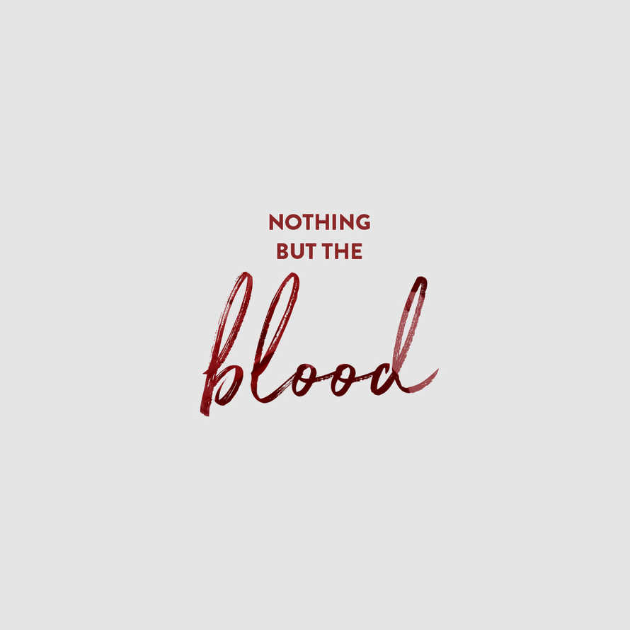 Nothing But The Blood
