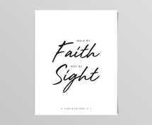 Walk By Faith Digital Print