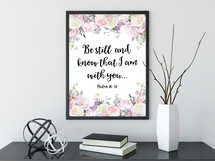 Be still and know that I am with you Psalm 46 10 Bible Verse Prints, Christian Wall Art