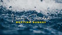 I Have Decided – Baptism Slide Bundle