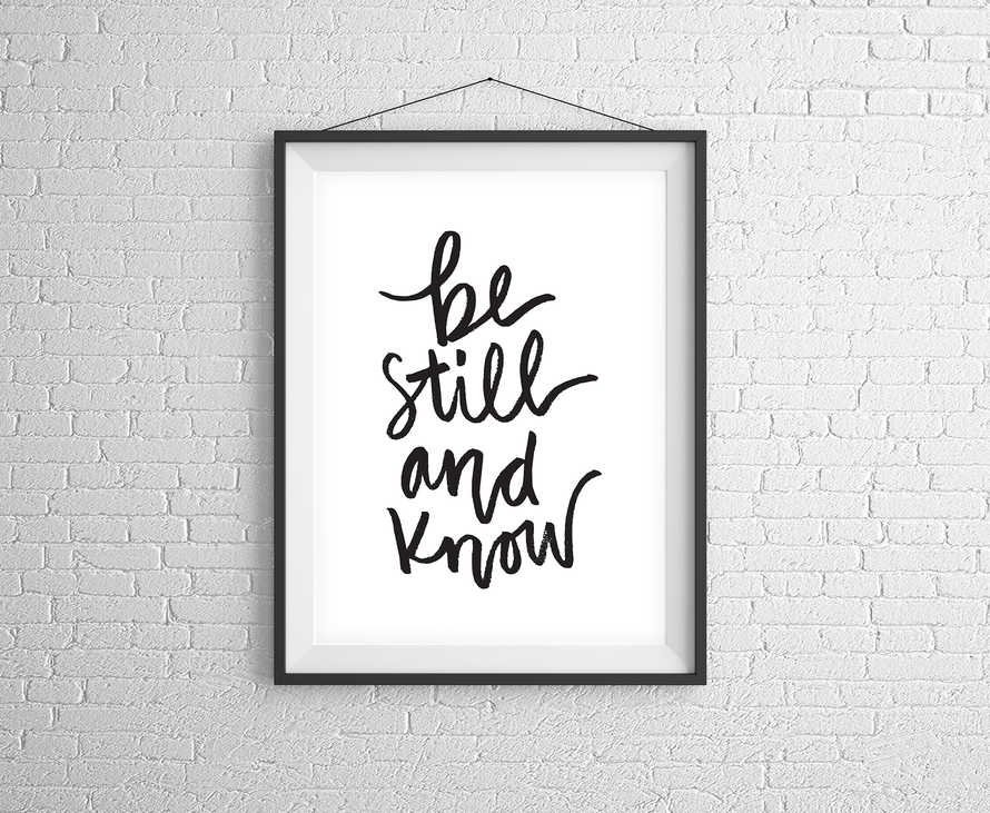 Be Still and Know Digital Print