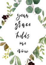 Grace Holds Me Now