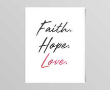 Faith Hope Love Digital Print